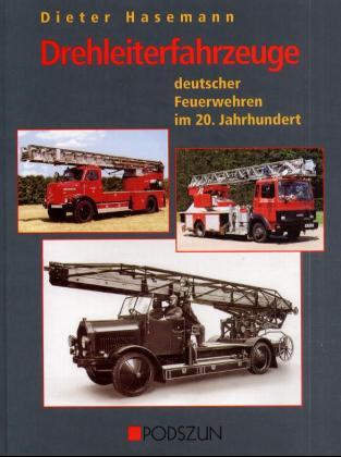 Drehleiterfahrzeuge deutscher Feuerwehren im 20. Jahrhundert als Buch