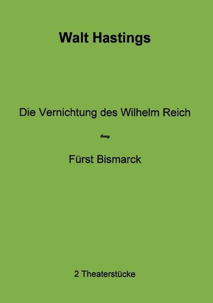 Die Vernichtung des Wilhelm Reich - Fürst Bismarck als Buch