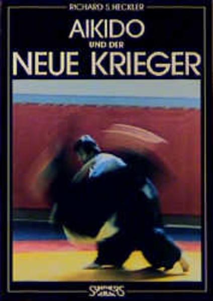Aikido und der neue Krieger als Buch