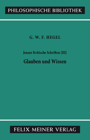 Jenaer Kritische Schriften 3. Glauben und Wissen als Buch