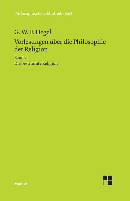 Vorlesungen über die Philosophie der Religion / Vorlesungen über die Philosophie der Religion. Teil 2 als Buch