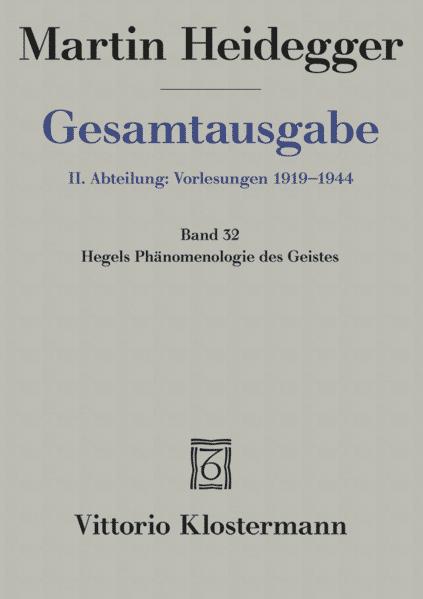 Gesamtausgabe Abt. 2 Vorlesungen Bd. 32. Hegels Phänomenologie des Geistes als Buch