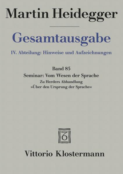 Gesamtausgabe Abt. 4 Hinweise und Aufzeichnungen Bd. 85. Vom Wesen der Sprache als Buch