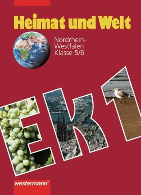 Heimat und Welt. Erdkunde für Nordrhein-Westfalen 1. 5./6. Schuljahr als Buch