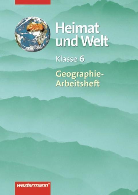 Heimat und Welt. Geographie-Arbeitsheft. 6. Schuljahr. Thema Europa als Buch