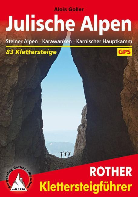 Klettersteige Julische Alpen, Steiner Alpen, Karawanken und Karnischer Hauptkamm als Buch