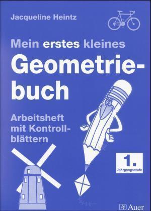 Mein erstes kleines Geometriebuch. 1. Schuljahr. Arbeitsheft als Buch