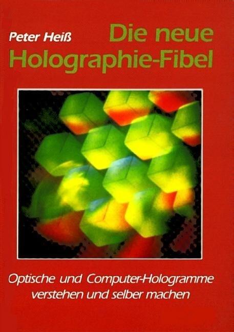 Die neue Holographie - Fibel als Buch