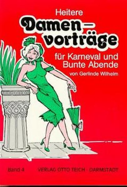 Heitere Damenvorträge 4 für Karneval und Bunte Abende als Buch