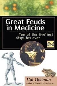 Great Feuds in Medicine: Ten of the Liveliest Disputes Ever als Buch
