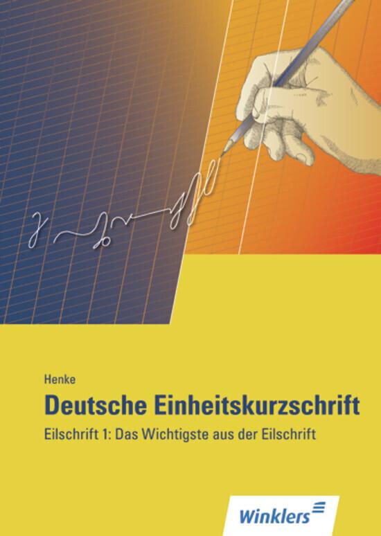 Deutsche Einheitskurzschrift. Das Wichtigste aus der Eilschrift als Buch