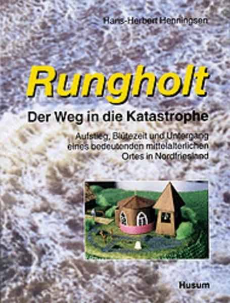 Rungholt. Der Weg in die Katastrophe 2 als Buch
