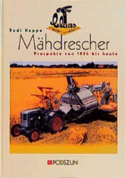 Claas Mähdrescher-Prospekte von 1934 bis heute als Buch