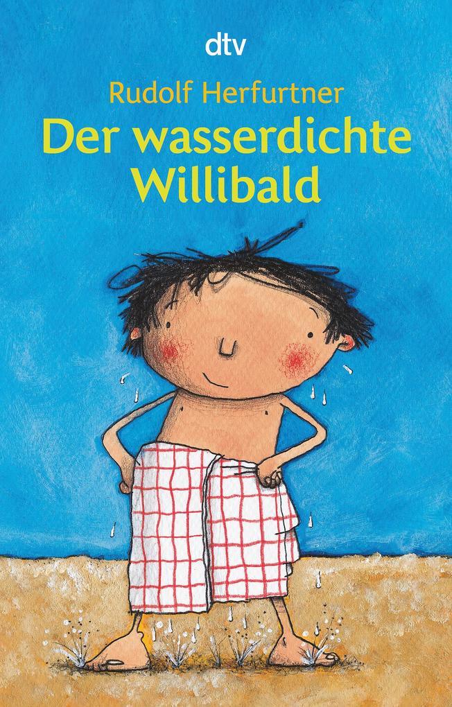 Der wasserdichte Willibald als Taschenbuch