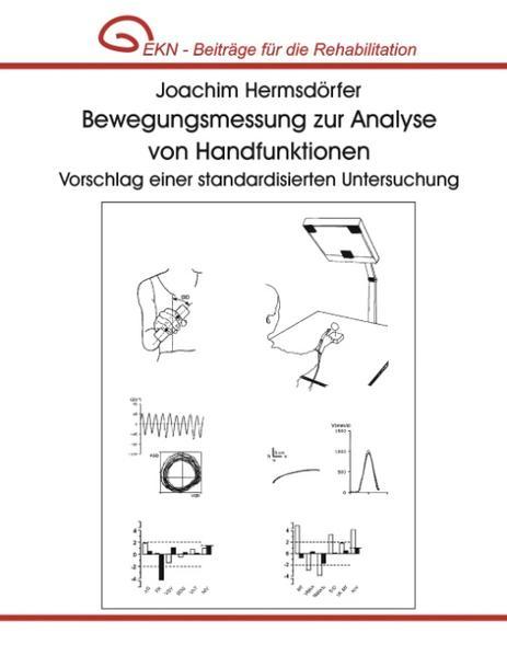 Bewegungsmessung zur Analyse von Handfunktionen. Vorschlag einer standardisierten Untersuchung. als Buch