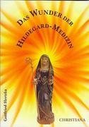 Das Wunder der Hildegard Medizin