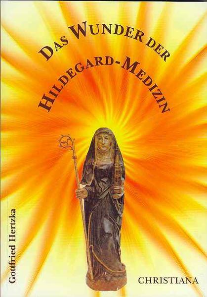 Das Wunder der Hildegard Medizin als Buch