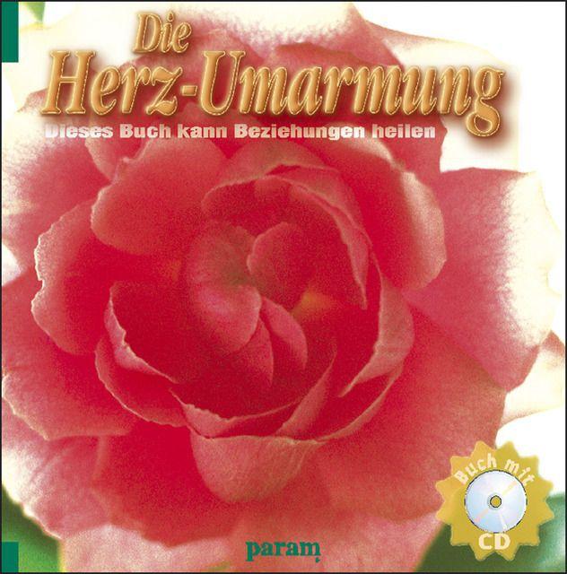 Die Herz-Umarmung. Mit CD als Buch