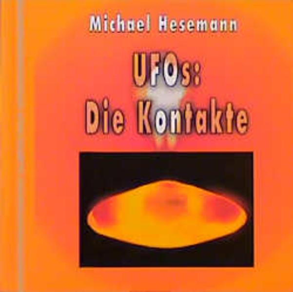 UFOs: Die Kontakte als Buch von Michael Hesemann