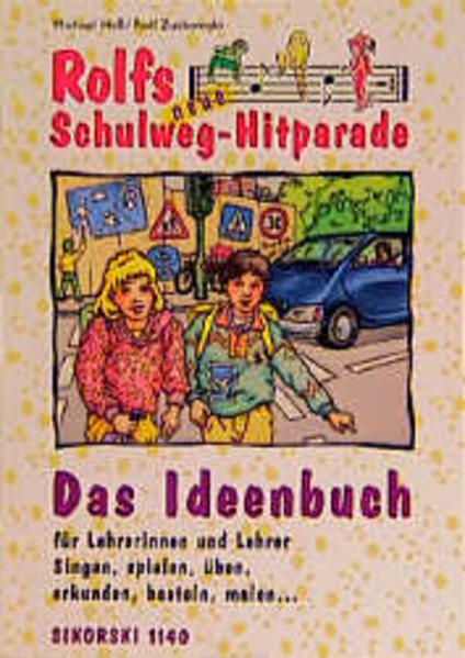 Rolfs neue Schulweg-Hitparade. Das Ideenbuch für Lehrerinnen und Lehrer als Buch