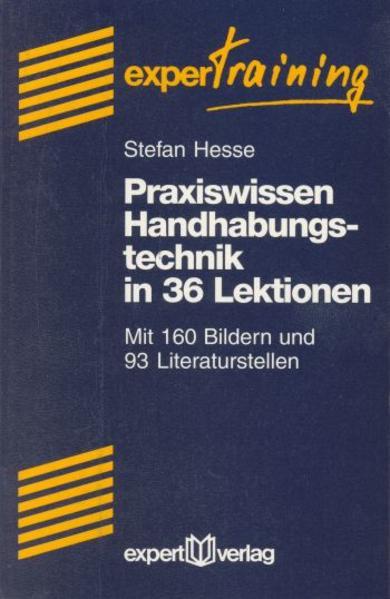 Praxiswissen Handhabetechnik in 36 Lektionen als Buch