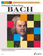 Johann Sebastian Bach, Ein Streifzug durch Leben und Werk