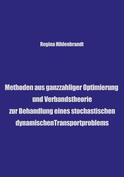 Methoden aus ganzzahliger Optimierung und Verbandtheorien als Buch (gebunden)