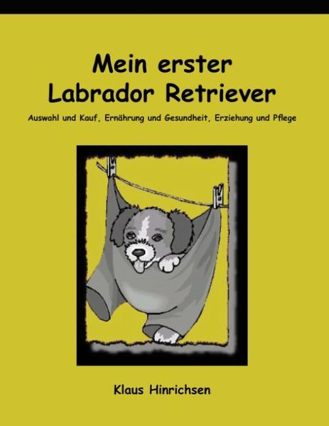 Mein erster Labrador Retriever als Buch