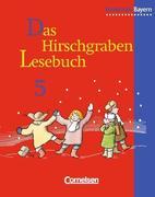 Das Hirschgraben Lesebuch. 5. Schuljahr. Schülerbuch. Realschule Bayern