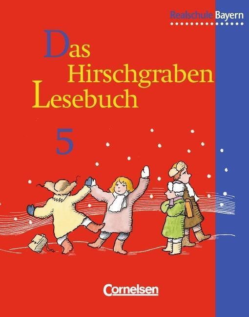 Das Hirschgraben Lesebuch. 5. Schuljahr. Schülerbuch. Realschule Bayern als Buch