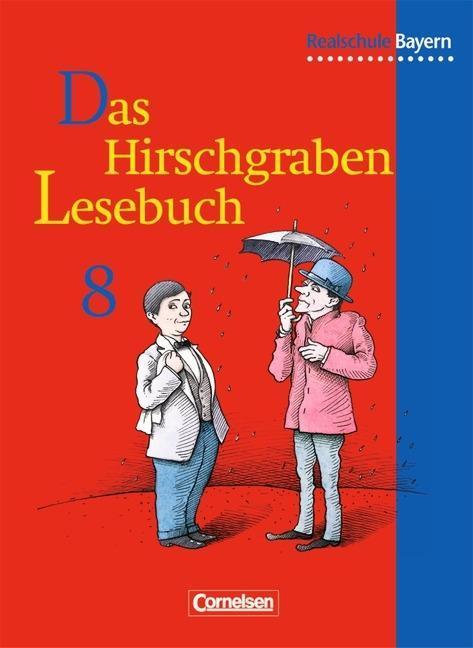 Das Hirschgraben - Lesebuch. 8. Schuljahr. Schülerbuch. Realschule Bayern als Buch