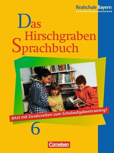 Das Hirschgraben Sprachbuch 6. Schülerbuch. Realschule. Bayern. Neue Rechtschreibung als Buch