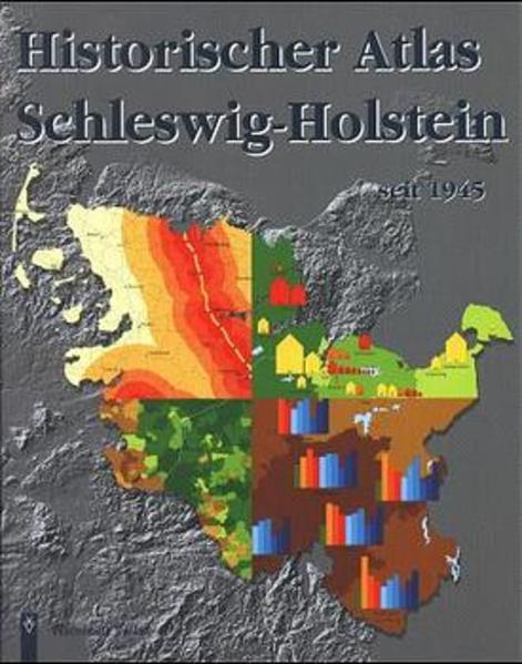 Historischer Atlas Schleswig-Holstein seit 1945 als Buch