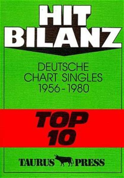 Hit Bilanz. Deutsche Chart Singles 1956 - 1980 'Top 10' als Buch
