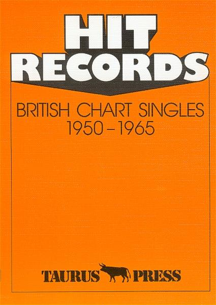 Hit Records. British Chart Singles 1950 - 1965 als Buch