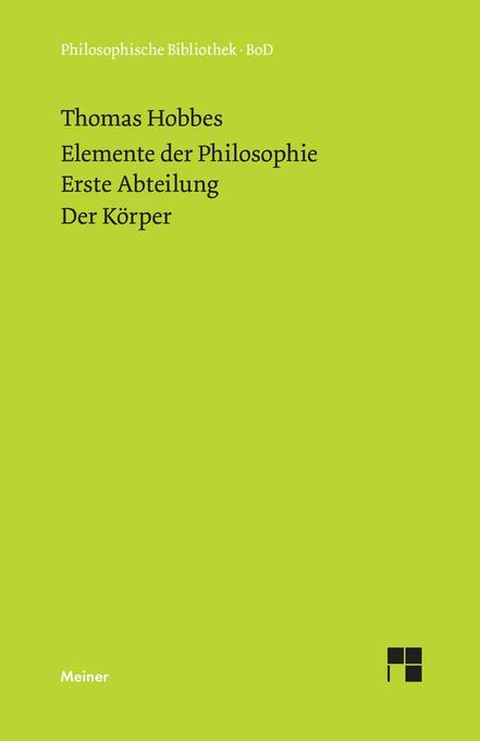 Elemente der Philosophie. Erste Abteilung: Der Körper. (Elementa Philosophica I) / Elemente der Philosophie. Erste Abteilung. Der Körper. als Buch