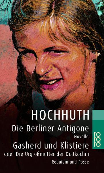 Die Berliner Antigone. Gasherd und Klistiere oder Die Urgroßmutter der Diätköchin als Taschenbuch