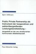 Public Private Partnership als Instrument der kooperativen und sektorübergreifenden Leistungsbereitstellung - dargestell als Buch (kartoniert)