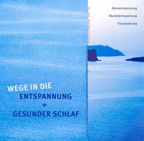 Wege in die Entspannung + Gesunder Schlaf. Audio-CD. Atementspannung, Muskelentspannung, Visualisierung als Hörbuch