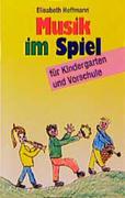 Musik im Spiel für Kindergarten und Vorschule