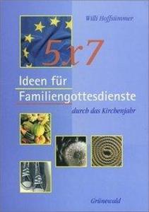 5 x 7 Ideen für Familiengottesdienste durch das Kirchenjahr als Buch