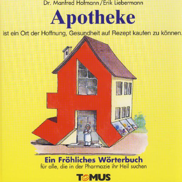 Apotheke. Ein fröhliches Wörterbuch als Buch