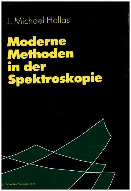 Moderne Methoden in der Spektroskopie als Buch