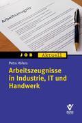 Arbeitszeugnisse in Industrie, IT und Handwerk