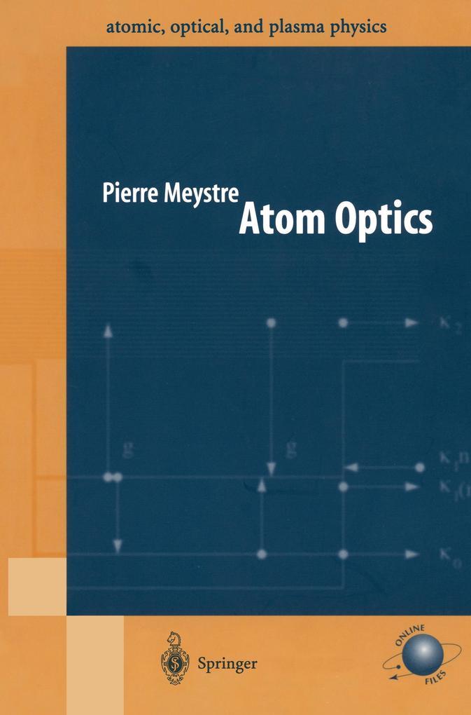 Atom Optics als Buch von Pierre Meystre