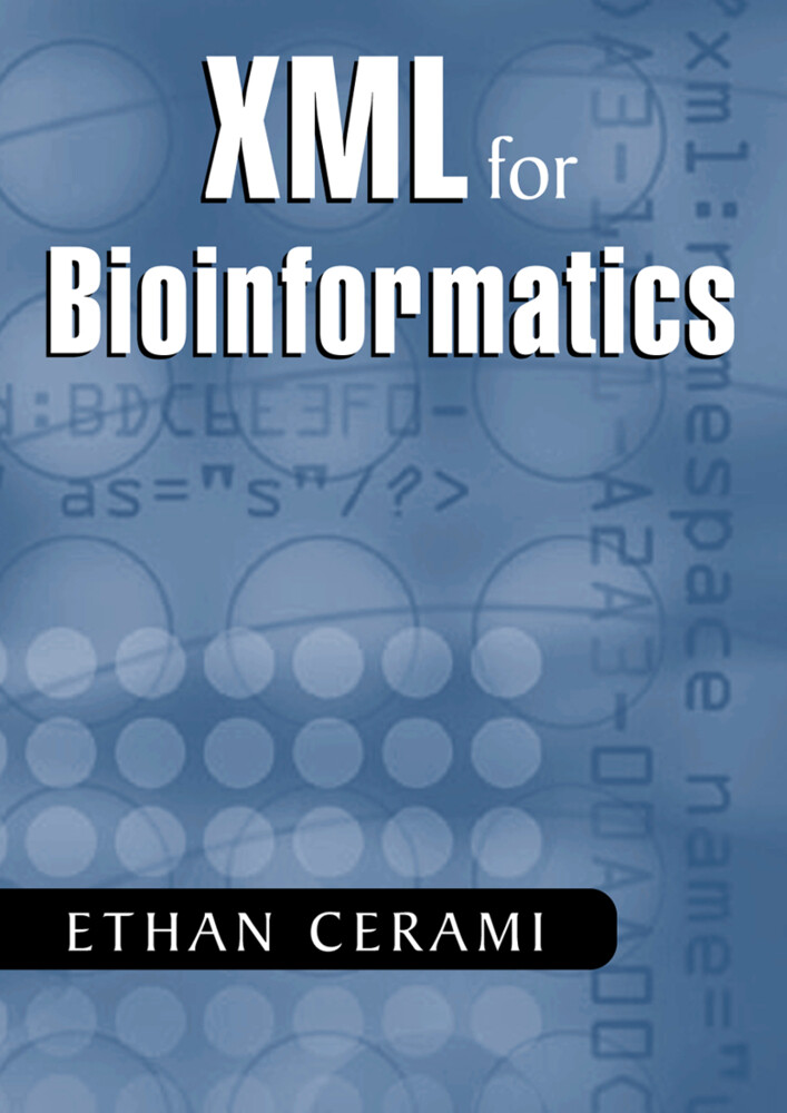 XML for Bioinformatics als Buch von Ethan Cerami