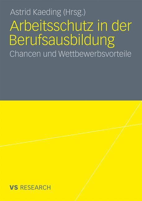 Arbeitsschutz in der Berufsausbildung als Buch von