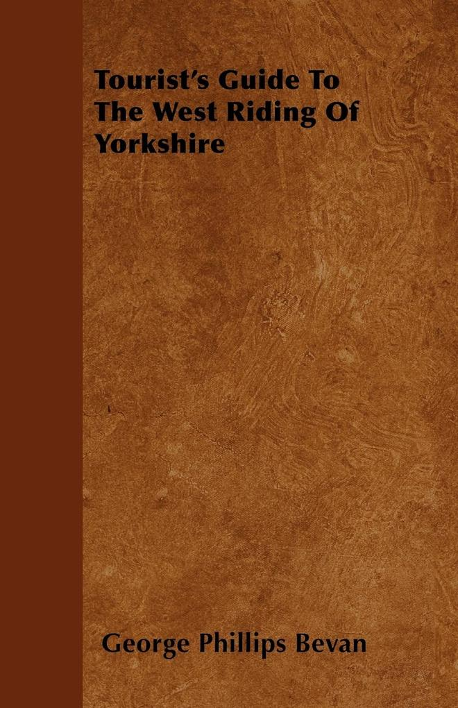 Tourist´s Guide To The West Riding Of Yorkshire...