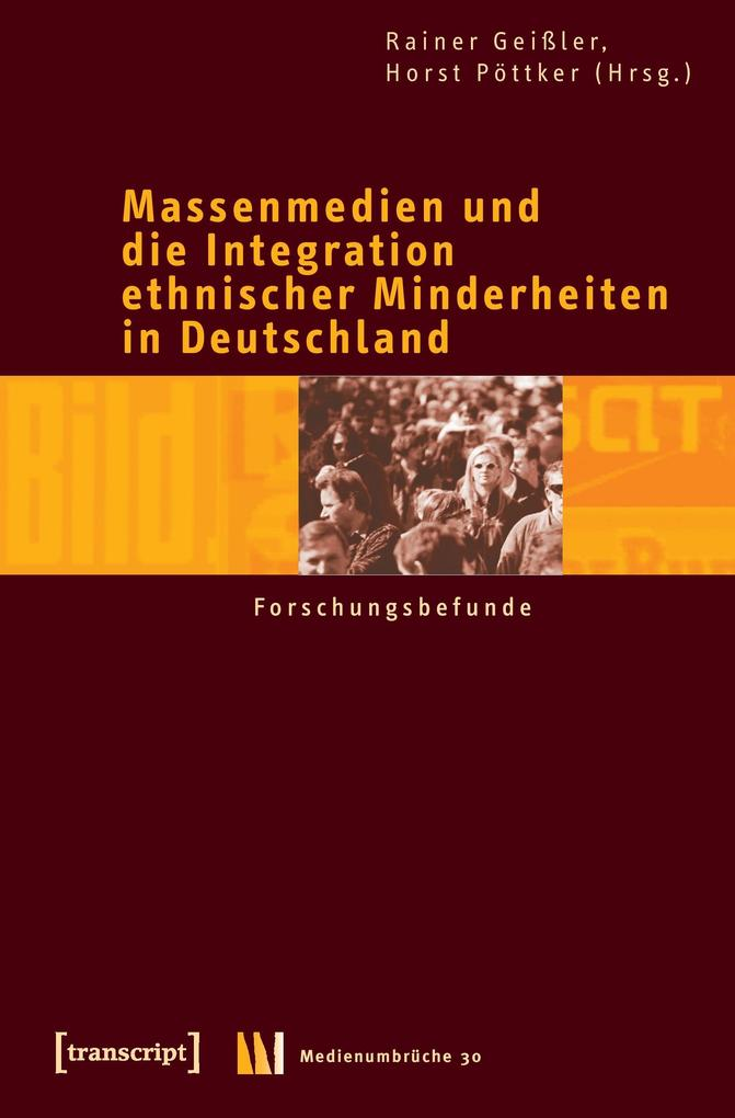Massenmedien und die Integration ethnischer Minderheiten in Deutschland. Bd.2 als Buch (kartoniert)