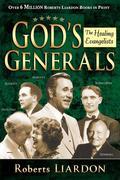 God's Generals Healing Evangelists
